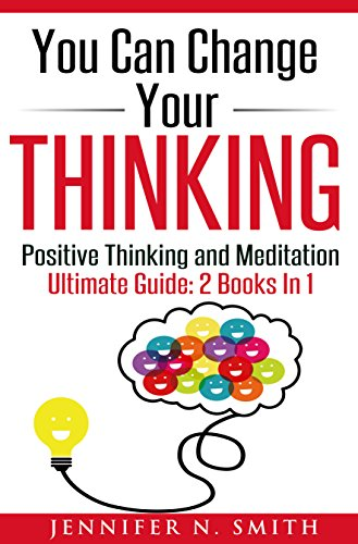 Positive Thinking: You Can Change Your Thinking: (2 Books In 1) - Changing Your Life Through Positive Thinking and Meditation For Beginners. (Positive Thinking Kindle compare prices)
