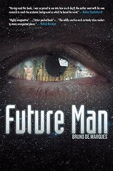 Future Man by [Bruno De Marques]