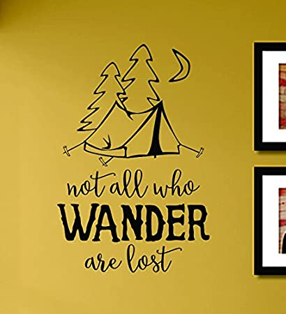 Amazon.com: Not all who wander are lost Camping Vinyl Wall Art Decal ...