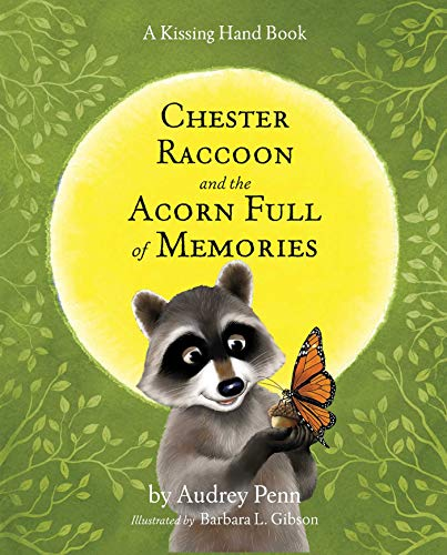 Chester Raccoon and the Acorn Full of Memories (The Kissing Hand Series)