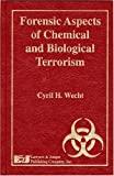 Forensic Aspects of Chemical and Biological Terrorism 9781930056671