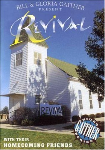 Bill & Gloria Gaither And Their Homecoming Friends: Revival