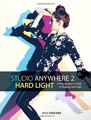 Pdf Photography Studio Anywhere 2: Hard Light: A Photographer's Guide to Shaping Hard Light