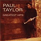 Paul Taylor - Greatest Hits by Paul Taylor (2002-10-08)
