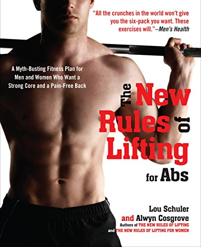 Abs Diet Cookbook (The New Rules of Lifting for Abs: A Myth-Busting Fitness Plan for Men and Women who Want a Strong Core and a Pain- Free Back)