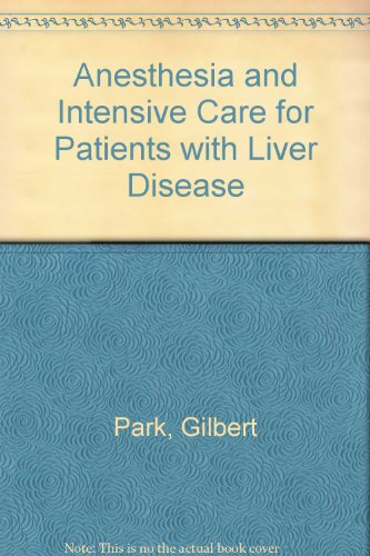 Anesthesia and Intensive Care for Patients with Liver Disease, 2e