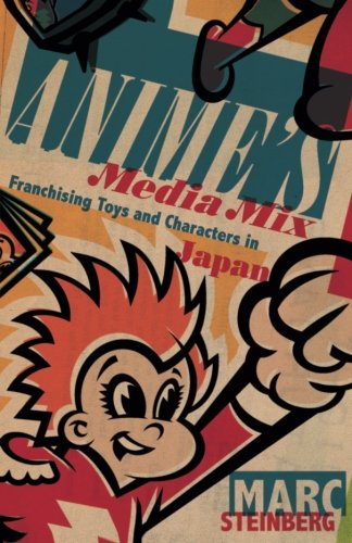 Mix Fine (Anime's Media Mix: Franchising Toys and Characters in Japan)