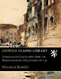 Stanislas de Guaita (1861-1898): Un Renovateur de l'Occultisme, pp. 1-31 (French Edition)