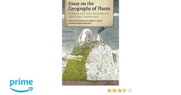 essay on the geography of plants alexander von humboldt aim atilde copy  essay on the geography of plants alexander von humboldt aimatildecopy bonpland stephen t jackson sylvie r owski 9780226054735 com books