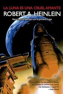 La luna es una cruel amante par Heinlein