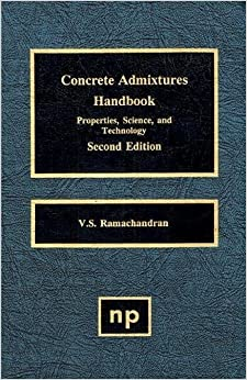Concrete Admixtures Handbook, Second Edition: Properties, Science and Technology (Building Materials Science Series)