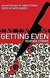 Getting Even: Revenge Stories