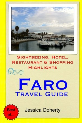 Faro Travel Guide: Sightseeing, Hotel, Restaurant & Shopping Highlights