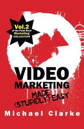 Video Marketing Made (Stupidly) Easy