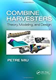 img - for Combine Harvesters: Theory, Modeling, and Design book / textbook / text book