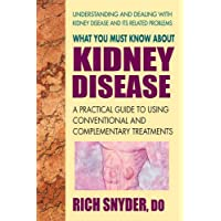 What You Must Know About Kidney Disease