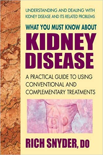 What You Must Know About Kidney Disease: A Practical Guide