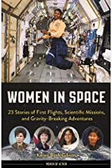 Women in Space: 23 Stories of First Flights, Scientific Missions, and Gravity-Breaking Adventures (Women of Action) Kindle Edition
