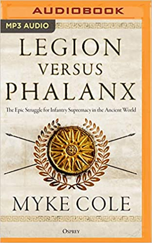 Legion Versus Phalanx: The Epic Struggle for Infantry Supremacy in the Ancient World: Amazon.es: Myke Cole, Alexander Cendese: Libros en idiomas extranjeros