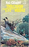 Through Eye of a Needle, Hal Clement, 0345258509