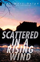 Scattered in a Rising Wind