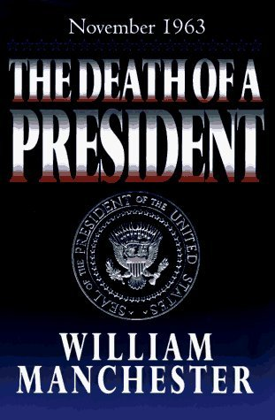 The Death of a President: November 20-November 25 by William Manchester (1996-11-05)