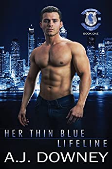Her Thin Blue Lifeline: Indigo Knights Book I by [Downey, A.J.]