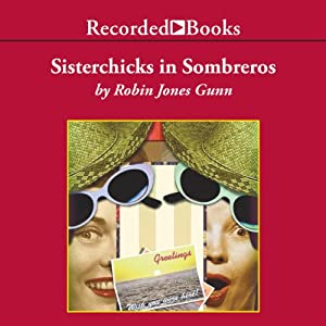 Sisterchicks in Sombreros Audiobook