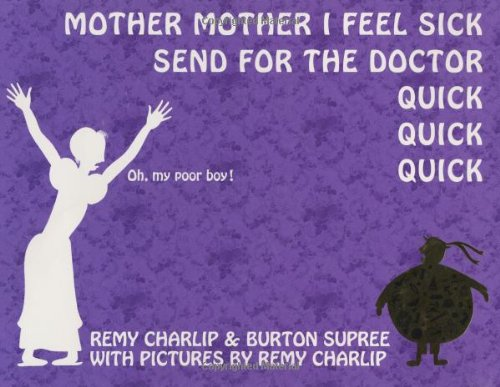 Download Mother, Mother, I Feel Sick; Send for the Doctor, Quick, Quick, Quick PDF