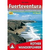 Fuerteventura: Die schönsten Küsten- und Bergwanderungen. 30 Touren. Mit GPS-Tracks (Rother Wanderführer)