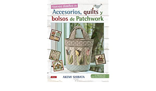 Nuevos diseños de accesorios, quilts y bolsos de patchwork ...