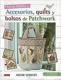 Nuevos Diseños De Accesorios, Quilts Y Bolsos De Patchwork: Amazon ...