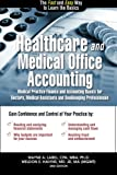 img - for Healthcare and Medical Office Accounting: Medical Practice Finance and Accounting Basics for Doctors, Medical Assistants and Bookkeeping Professionals book / textbook / text book
