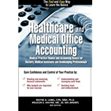 Healthcare and Medical Office Accounting: Medical Practice Finance and Accounting Basics for Doctors, Medical Assistants and Bookkeeping Professionals