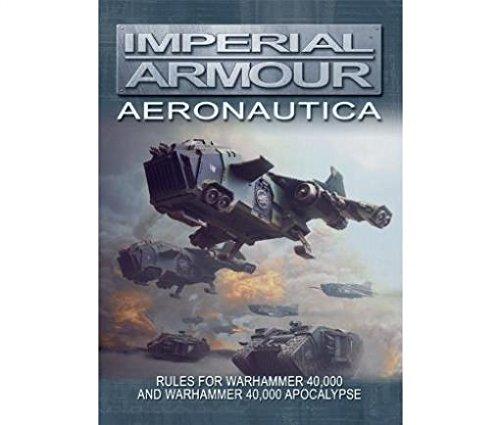 Imperial Armour: Aeronautica (Warhammer 40,000 Games Workshop Forge World) pdf
