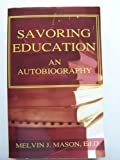 Savoring Education, Melvin Mason, 1595813918