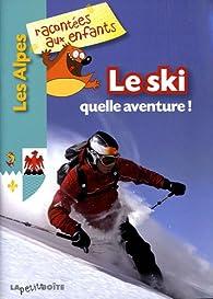 Le ski quelle aventure ! par Jean-Benoît Durand