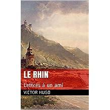 Le Rhin: Lettres à un ami (French Edition)