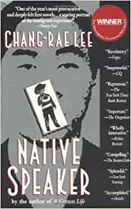an analysis of native speaker by chang rae lee Native speaker chang-rae lee, new york, riverhead books review by jerry winzig (review originally appeared fall 1997, korean quarterly) chang-rae leeõs first novel, native speaker, is.