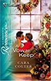 A Vow to Keep, Cara Colter, 0373198426