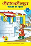 Curious George Builds an Igloo, H. A. Rey, 0544096665