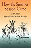 How the Summer Season Came, Jerome Fourstar and Isabel Shields, 0917298942
