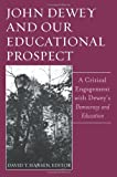 John Dewey and Our Educational Prospect, David T. Hansen, 0791469220