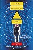 Mind, Consciousness, Body, Robert G. Howard, 1475940297