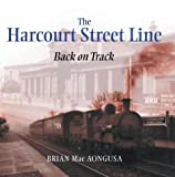The Harcourt Street Line, Brian MacAongusa, 1856079074