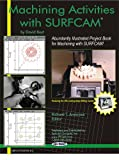 Machining Activities with SURFCAM, Boyt, David, 0974079685