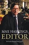 Editor, Max Hastings, 0333908376