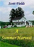 A Summer Harvest, Scott Fields, 0976247100