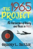 The 1965 Project: The Intersection of History and Music in 1965