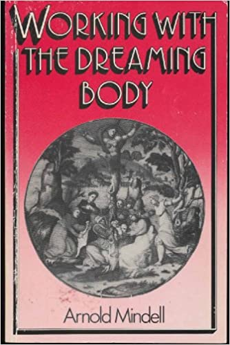 WORKING WITH THE DREAMING BODY - Arnold Mindell (RKP paperback)
